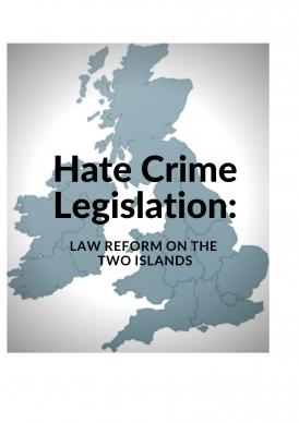 Hate Crime Legslation: Law Reform on the Two Islands