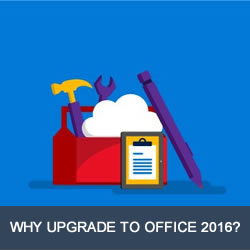 Why Upgrade Office 2016