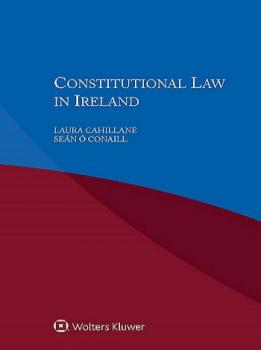 Dr Laura Cahillane's book publication: Constitutional Law in Ireland